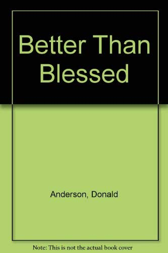 9780842301442: Better Than Blessed