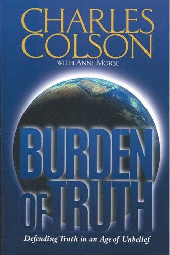 9780842301909: Burden of Truth: Defending Truth in an Age of Unbelief