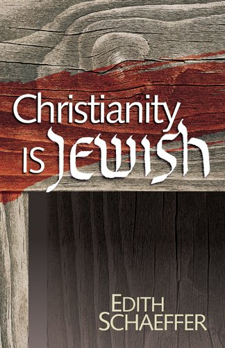 9780842302425: Christianity is Jewish