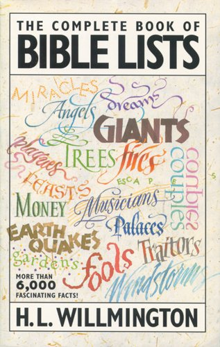The Complete Book of Bible Lists (0842302905) by Harold L. Willmington