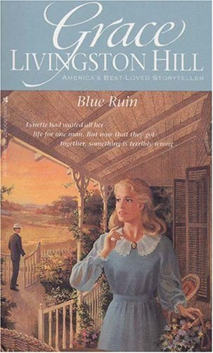9780842303491: Blue Ruin (Grace Livingston Hill #41)