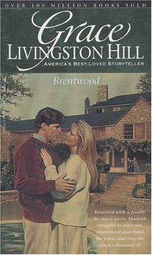 9780842303644: Brentwood (Grace Livingston Hill #18)