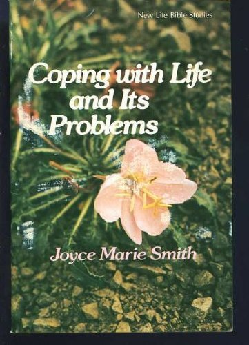Coping with life and its problems (New life Bible studies): Smith, Joyce Marie