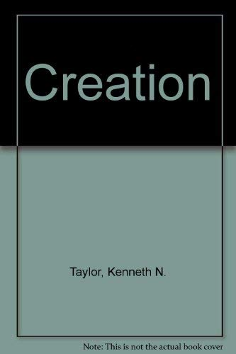 CREATION AND THE HIGH SCHOOL STUDENT: Taylor, Kenneth N.