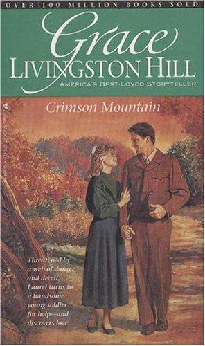 9780842304726: Crimson Mountain (Grace Livingston Hill #85)