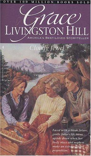9780842304740: Cloudy Jewel (Grace Livingston Hill #84)