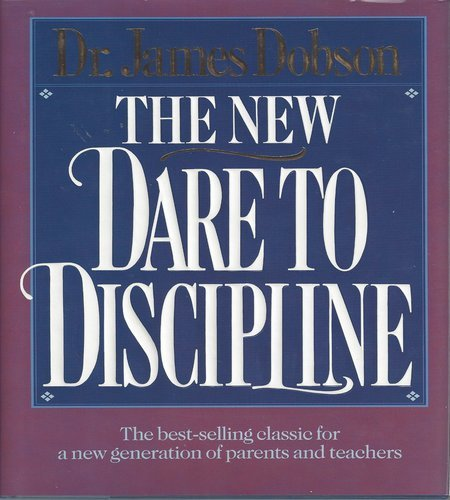 The New Dare to Discipline: James Dobson
