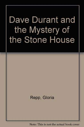 Dave Durant and the Mystery of the Stone House: Repp, Gloria