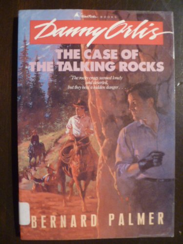 The Case of the Talking Rocks (Danny: Palmer, Bernard
