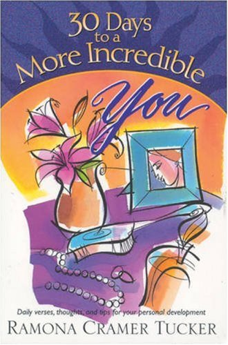 9780842305921: 30 Days to a More Incredible You (30 Day Devotional Series (TCW))