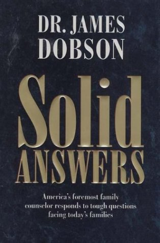 Solid Answers (0842306137) by James C. Dobson