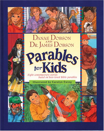 Parables for Kids (0842306374) by Danae Dobson; James C. Dobson