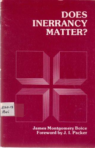 Does Inerrancy Matter?: James Montgomery Boice