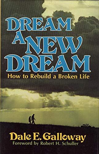 9780842306751: Dream a new dream: How to rebuild a broken life