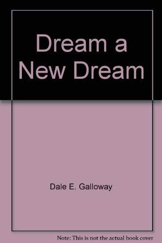 9780842306768: Dream a New Dream