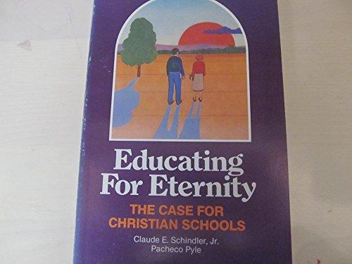 9780842306782: Educating for eternity
