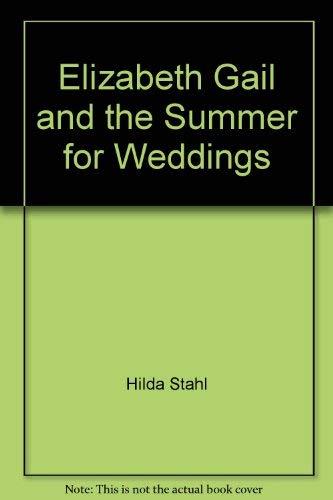 9780842307314: Elizabeth Gail and the Summer for Weddings (Elizabeth Gail, No. 17)