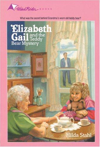 The Teddy Bear Mystery (Elizabeth Gail Wind Rider Series #3) (0842307419) by Stahl, Hilda