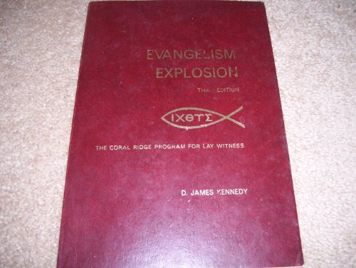 Evangelism Explosion: The Coral Ridge Program For: Kennedy, D. James