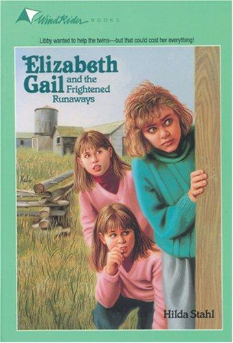 Elizabeth Gail and the Frightened Runaways (Elizabeth Gail - Bk. 8): Stahl, Hilda