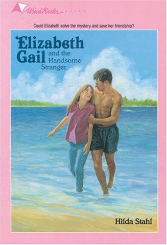 9780842308069: Elizabeth Gail and the Handsome Stranger #15