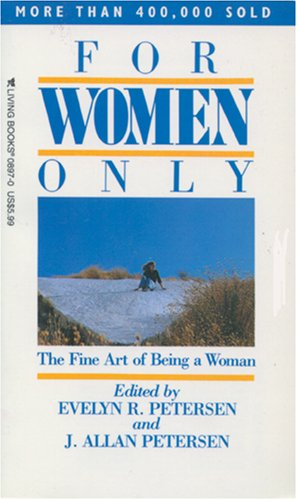 For Women Only: The Fine Art of Being A Woman