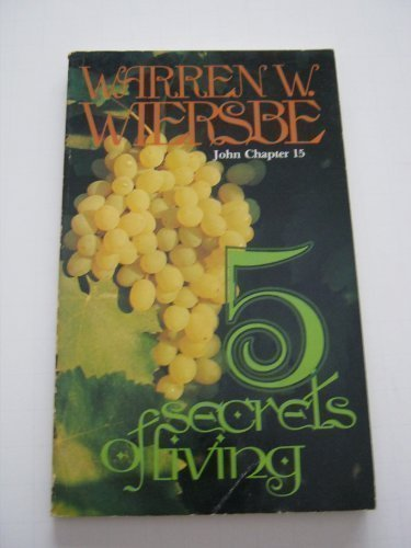 Five Secrets of Living: Tyndale House Publishers