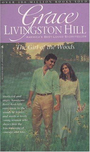 9780842310161: Girl of the Woods (Grace Livingston Hill #09)