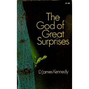 The God of Great Surprises: Kennedy, D. James