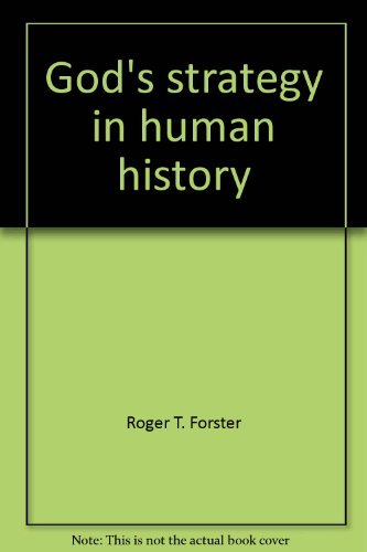 God's strategy in human history: Forster, Roger T