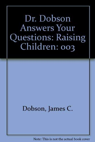 9780842311045: Dr. Dobson Answers Your Questions: Raising Children