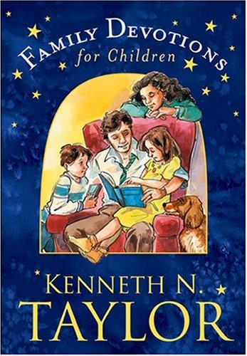 Family Devotions for Children: Taylor, Kenneth N.