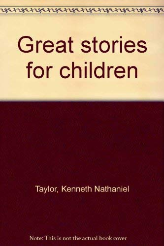 Great stories for children (9780842311809) by Taylor, Kenneth Nathaniel