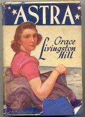 Grace Livingston Hill Astra Abebooks