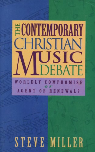 9780842312301: The Contemporary Christian Music Debate: Worldly Compromise or Agent of Renewal?