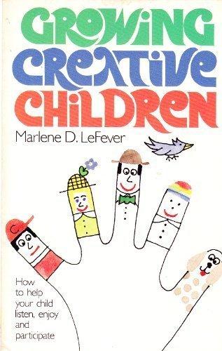 9780842312325: Growing creative children