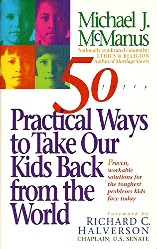 9780842312424: 50 Practical Ways to Take Our Kids Back from the World