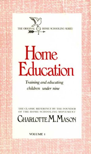 9780842313551: Home Education: Training and Educating Children Under Nine (Homeschooler Series)
