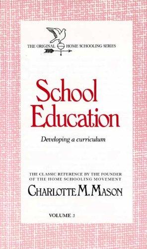 9780842313575: School Education: Developing a Curriculum (Homeschooler Series)