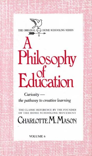 9780842313605: A Philosophy of Education (Homeschooler Series)