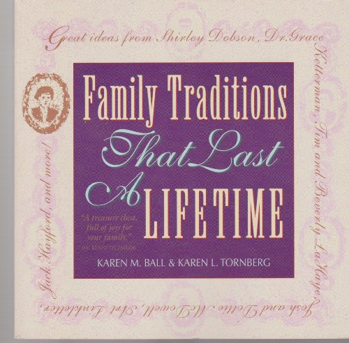9780842313711: Family Traditions That Last a Lifetime
