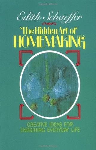 9780842313988: The Hidden Art of Homemaking