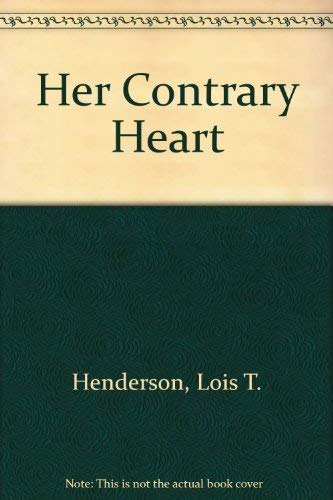 Her Contrary Heart: Henderson, Lois T.