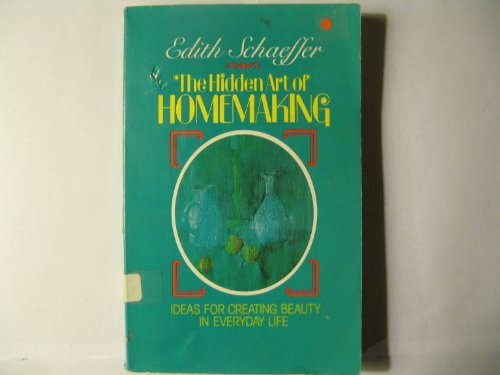 9780842314213: Hidden Art of Homemaking