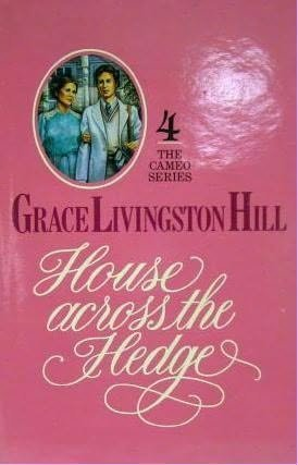 The House Across The Hedge: Hill, Grace Livingston