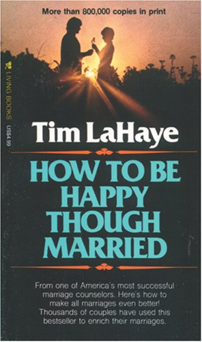 How to Be Happy Though Married: Tim LaHaye
