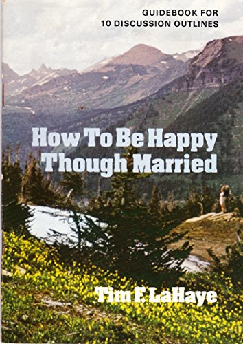 9780842315029: Discussion guide for How to Be Happy Though Married