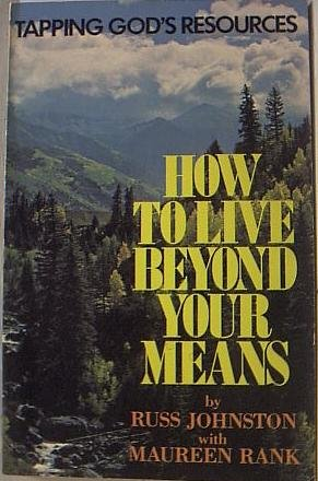 9780842315241: How to live beyond your means: Tapping God's resources