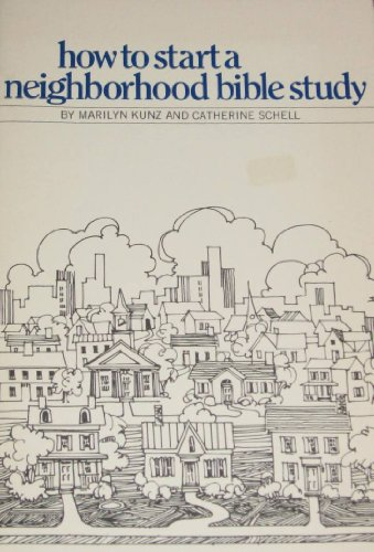 How to Start Neighbourhood Studies: Kunz, Marilyn; Schell,