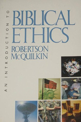 Introduction to Biblical Ethics: McQuilkin, Robertson